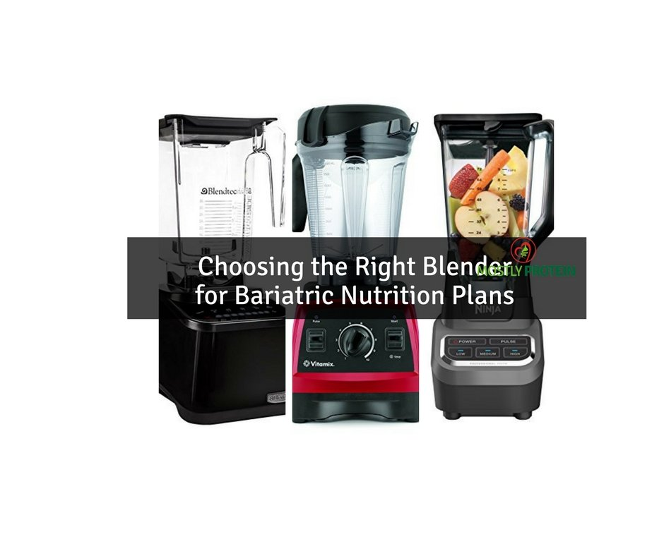 Choosing the Right Blender for Bariatric Nutrition Plans